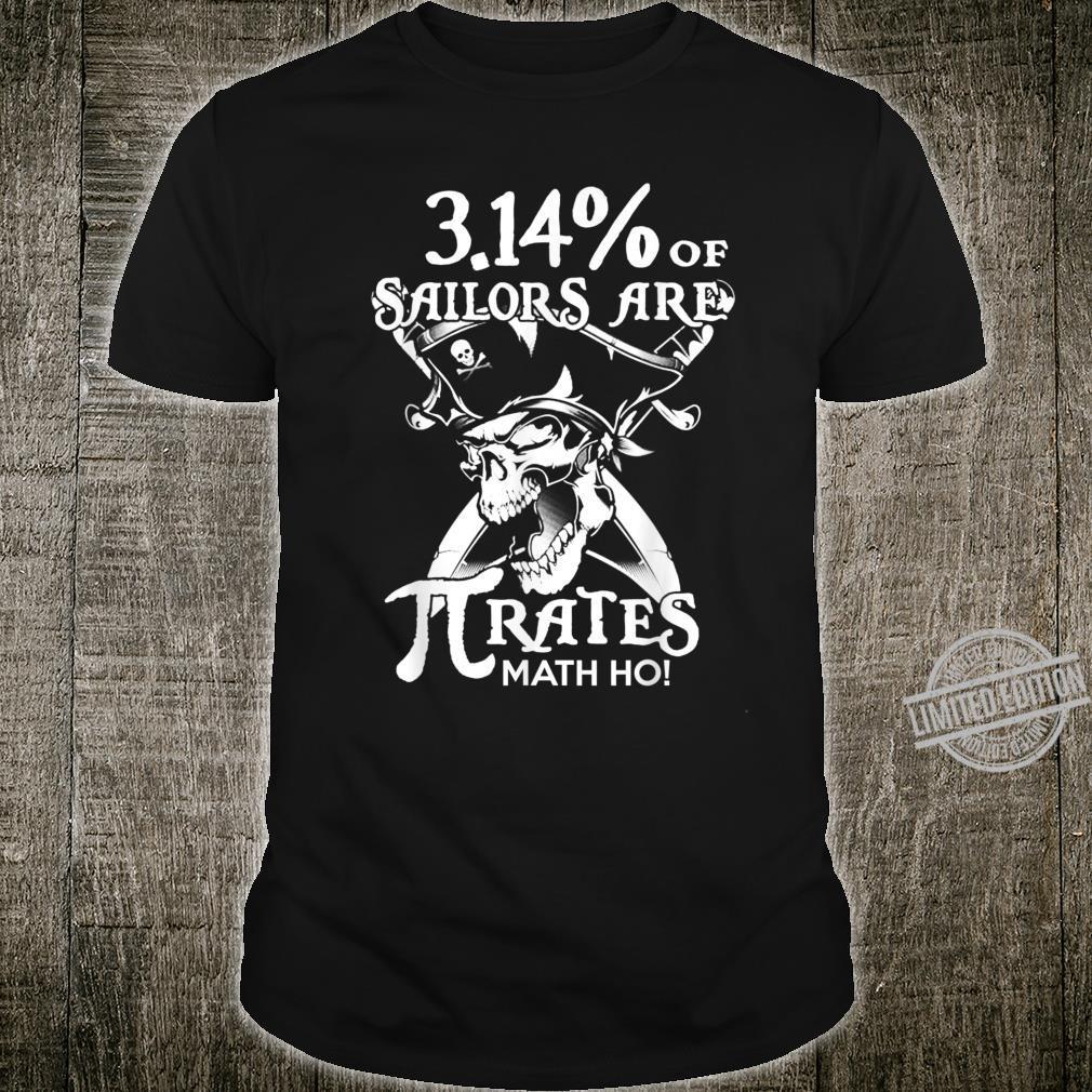 3.14% of Sailors Are Pirates Math Geek Pi Day Shirt