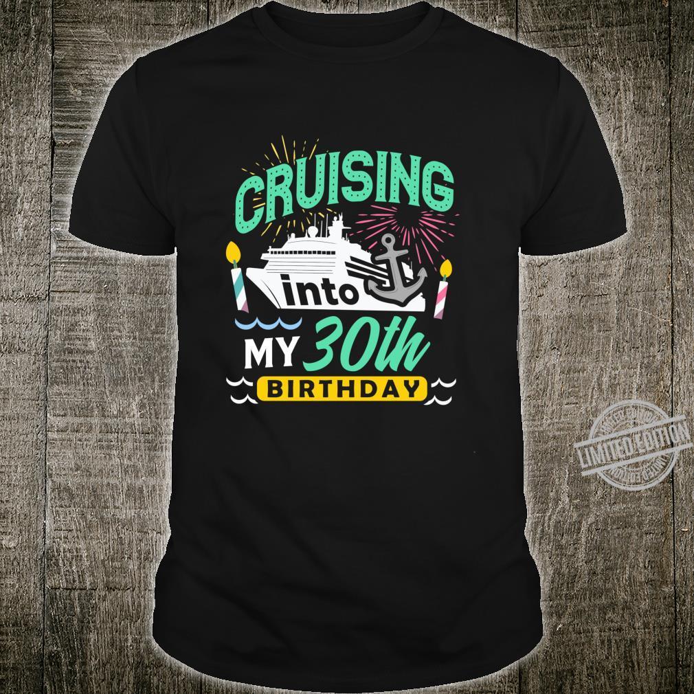30th Birthday Cruise Trip Vacation Birthday Cruise Shirt