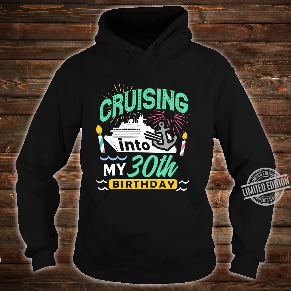 30th Birthday Cruise Trip Vacation Birthday Cruise Shirt hoodie
