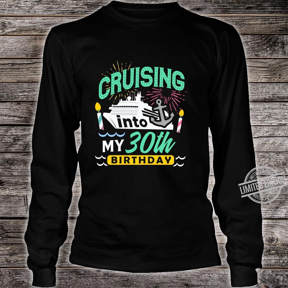 30th Birthday Cruise Trip Vacation Birthday Cruise Shirt long sleeved