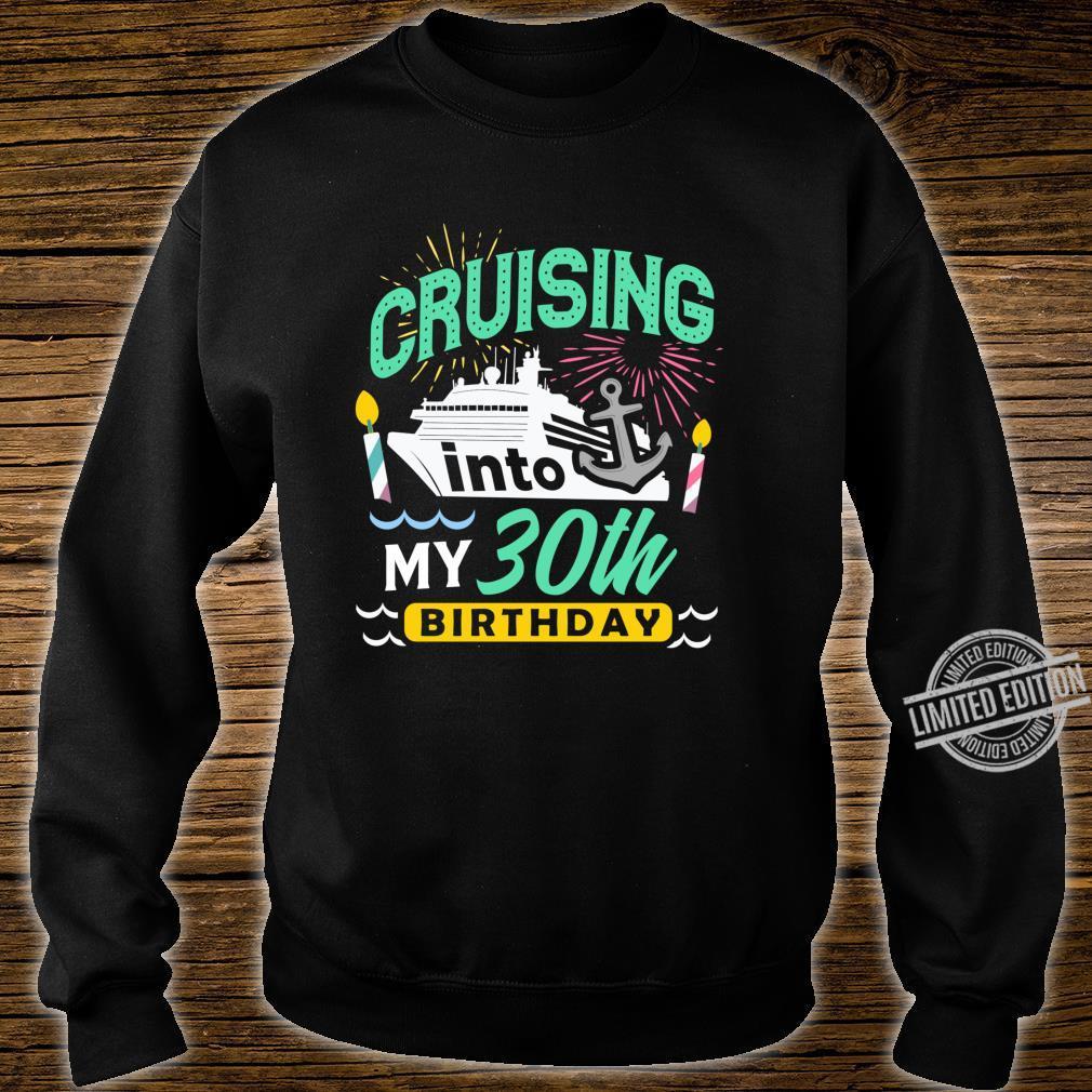 30th Birthday Cruise Trip Vacation Birthday Cruise Shirt sweater