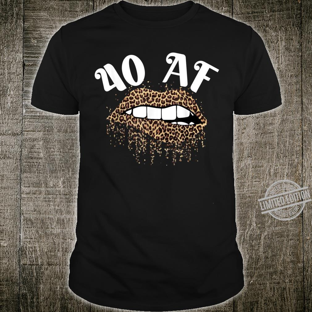 40 AF Sexy Leopard Print Lips 40 Years 40th Birthday Party Shirt