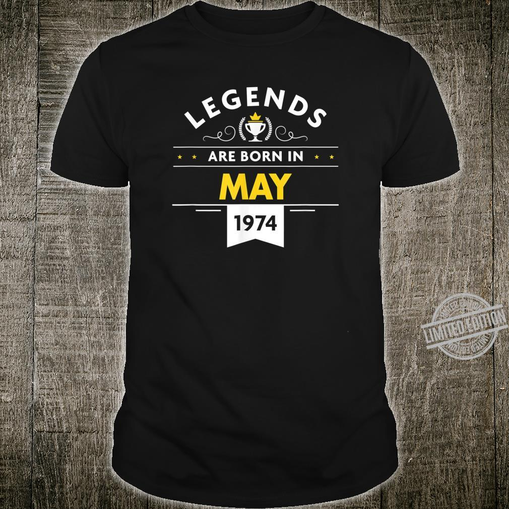 46th Birthday May 1974 The Legend Begins Shirt