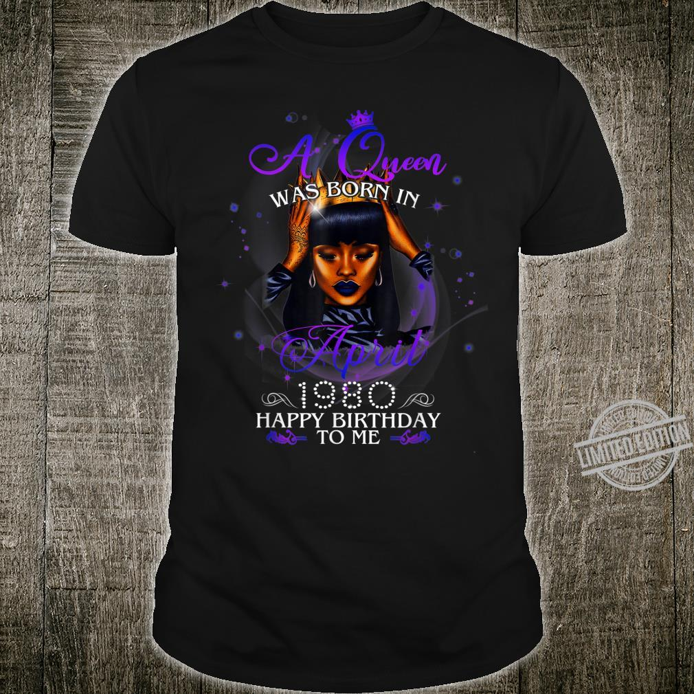 A Queen Was Born In April 1980 40th Birthday Girl Mom Shirt