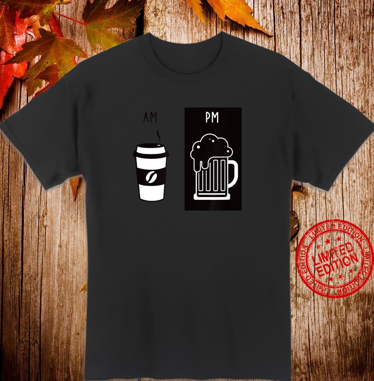 AM Kaffee PM Biergeschenk Shirt