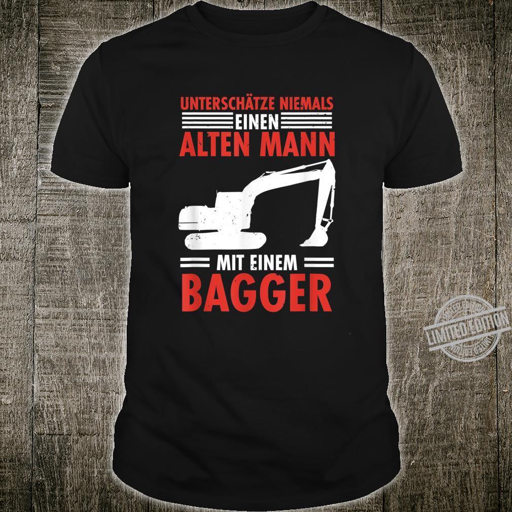 Alter Mann Mit Bagger Bagerfahrer Rentner Schaufelbagger Shirt
