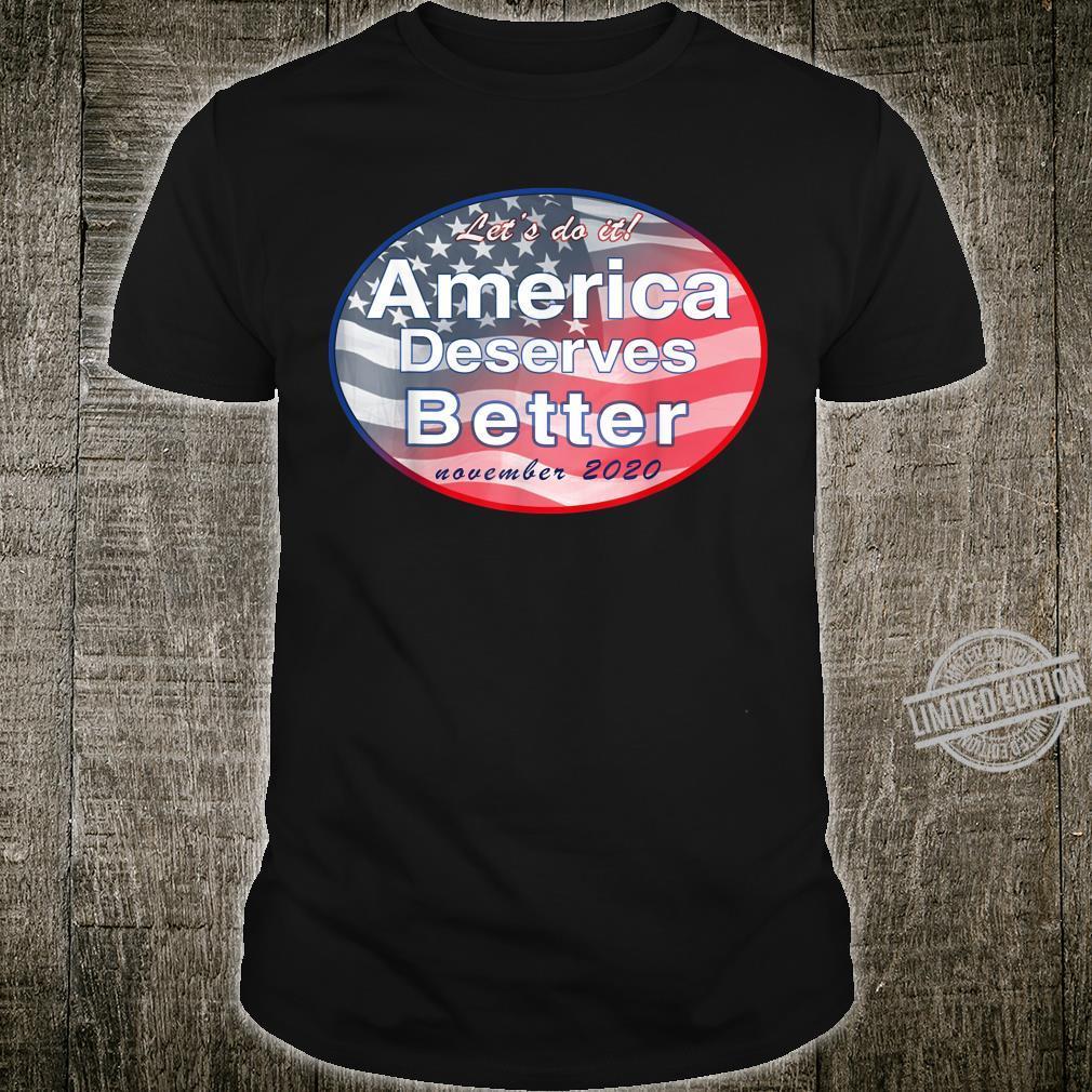 America Deserves Better November 2020 Shirt