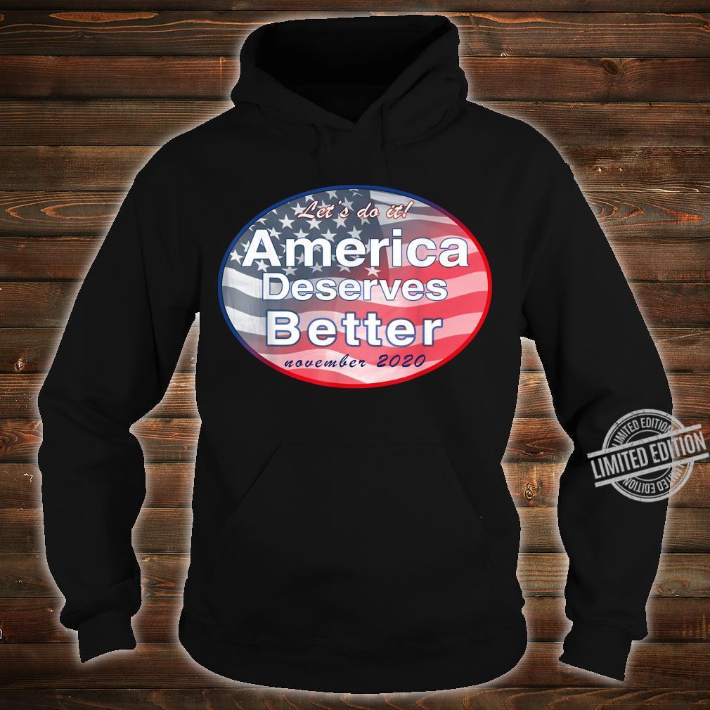 America Deserves Better November 2020 Shirt hoodie