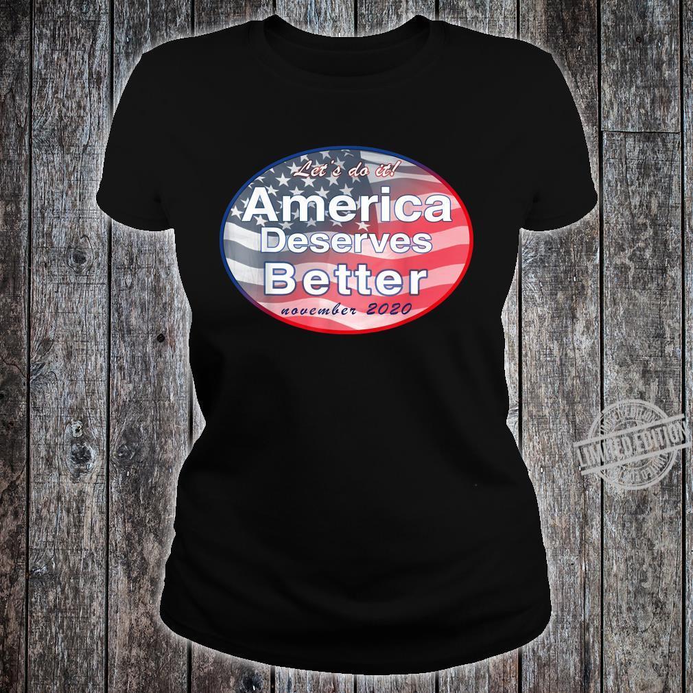 America Deserves Better November 2020 Shirt ladies tee