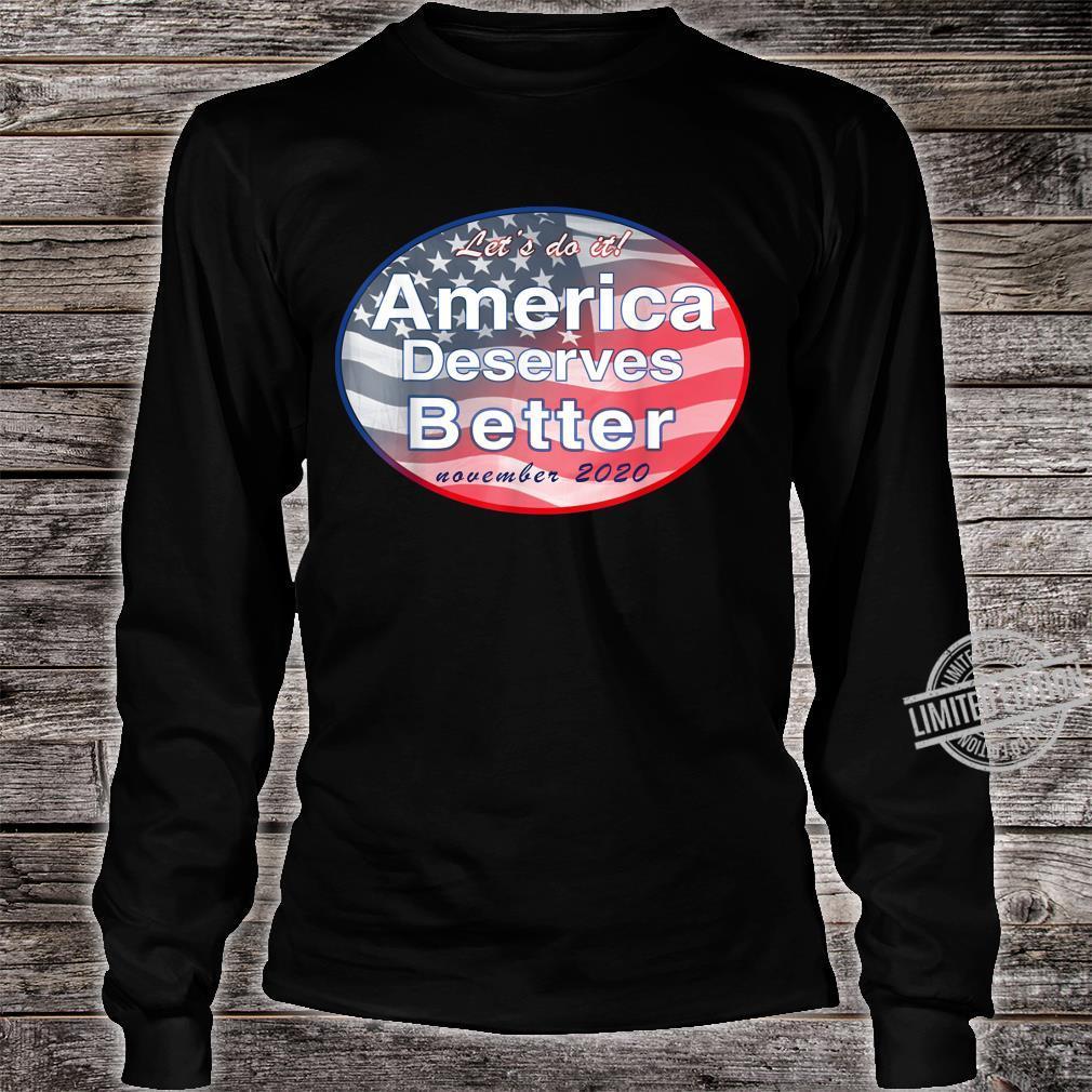America Deserves Better November 2020 Shirt long sleeved