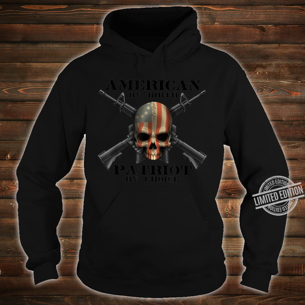 American By Birth PatriotUSA by Choice Skull Flag USA Shirt hoodie