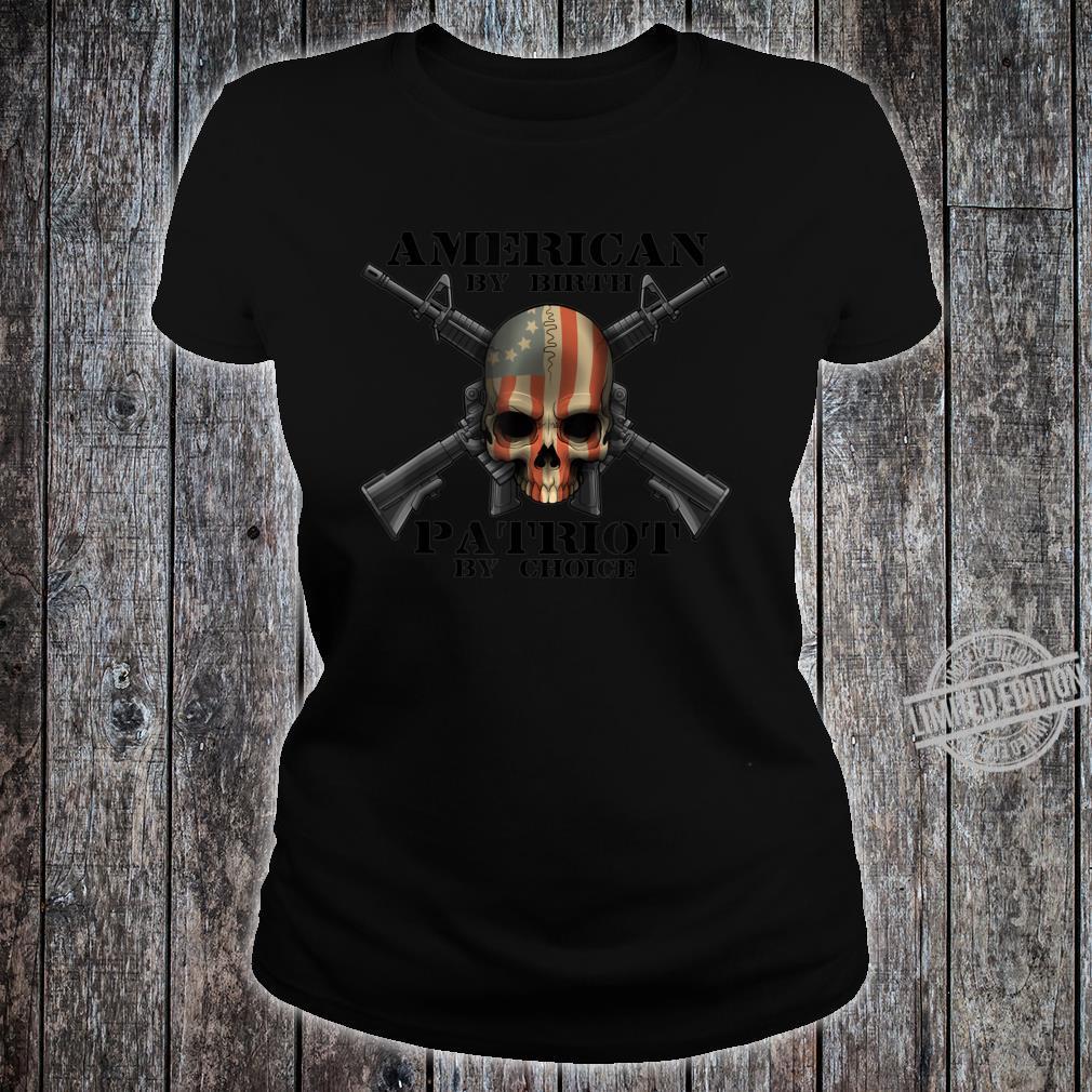 American By Birth PatriotUSA by Choice Skull Flag USA Shirt ladies tee