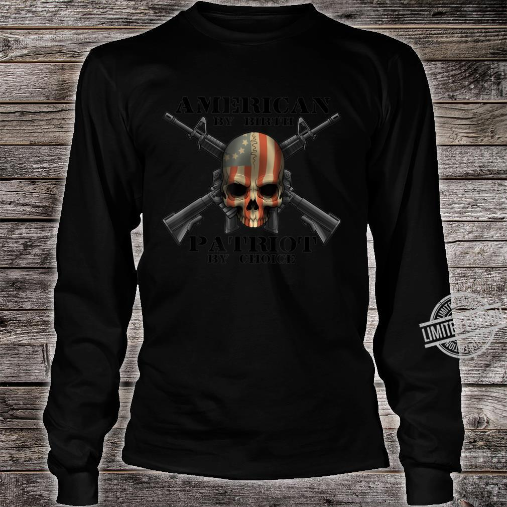 American By Birth PatriotUSA by Choice Skull Flag USA Shirt long sleeved