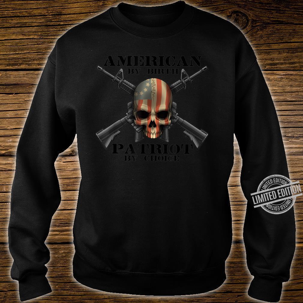 American By Birth PatriotUSA by Choice Skull Flag USA Shirt sweater