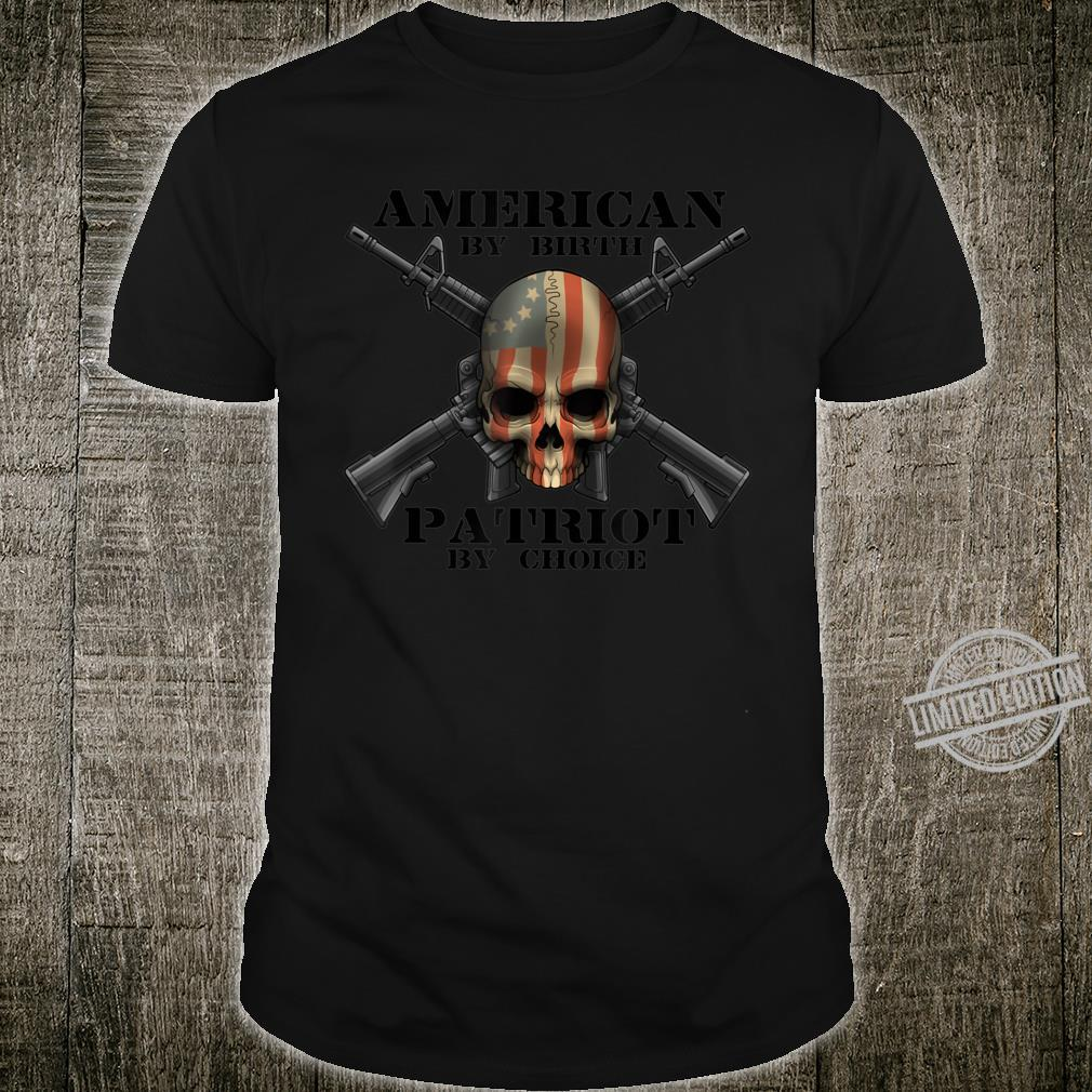 American By Birth PatriotUSA by Choice Skull Flag USA Shirt