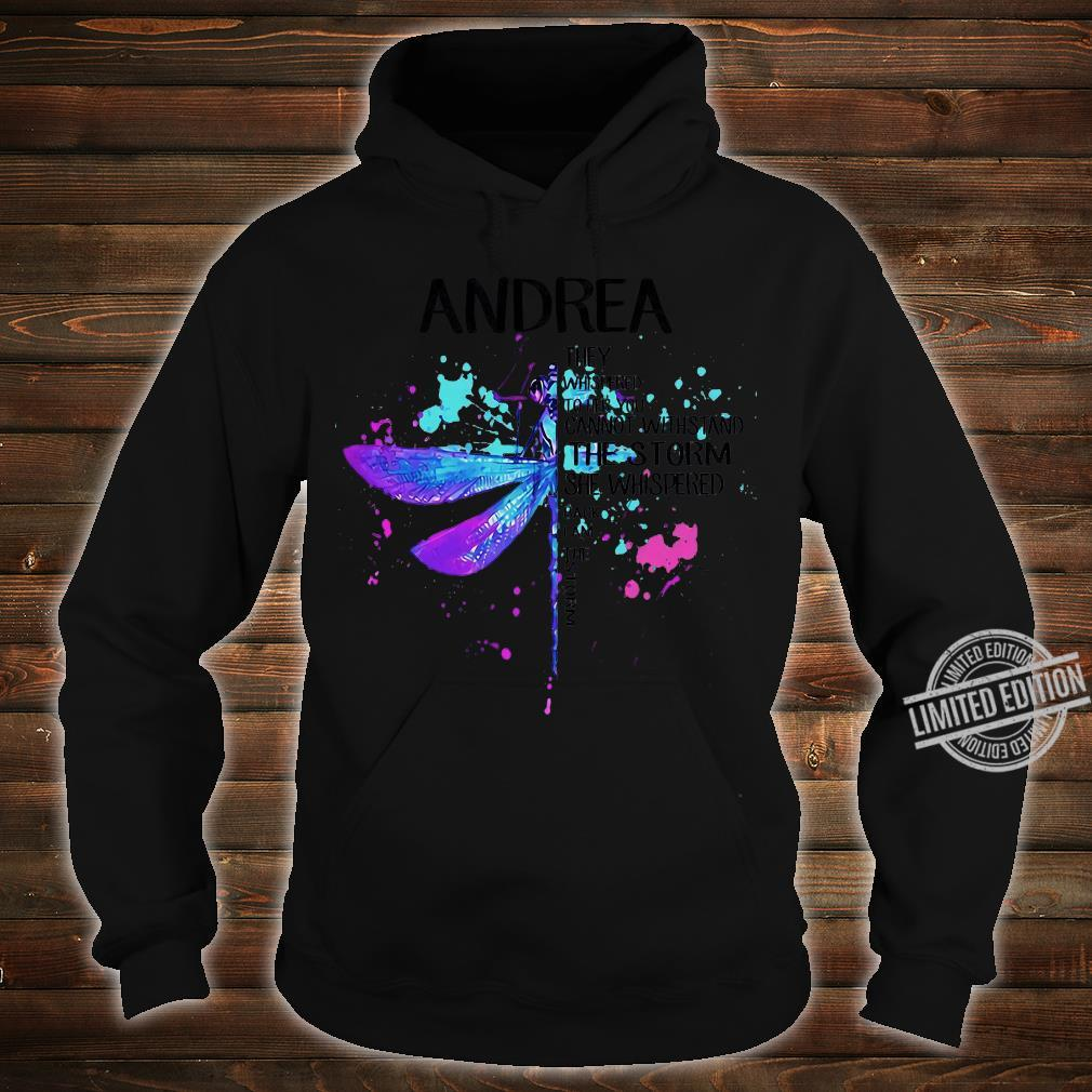 Andrea They Whispered To Her You Cannot Withstand The Storm She Whispered Back I Am The Storm shirt hoodie