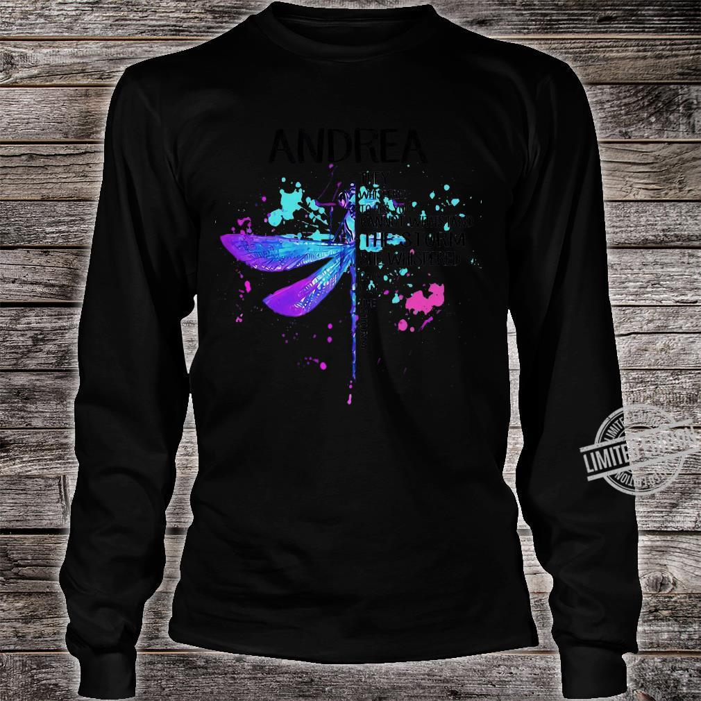 Andrea They Whispered To Her You Cannot Withstand The Storm She Whispered Back I Am The Storm shirt long sleeved