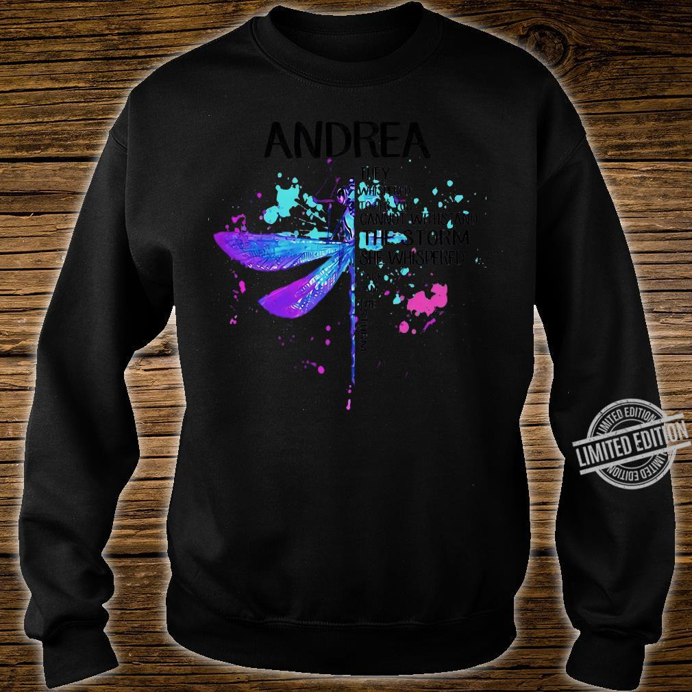 Andrea They Whispered To Her You Cannot Withstand The Storm She Whispered Back I Am The Storm shirt sweater
