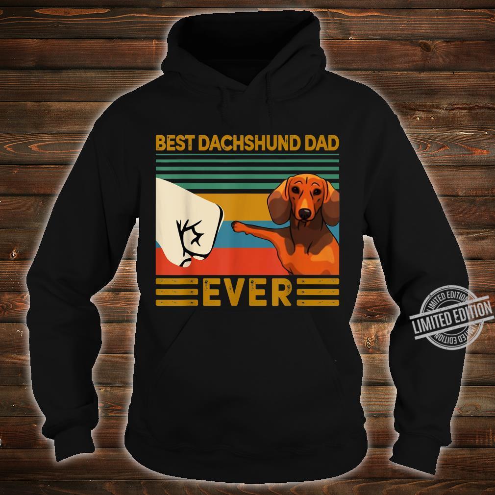 BEST Dachshund DAD EVER Bump fist Vintage Shirt hoodie