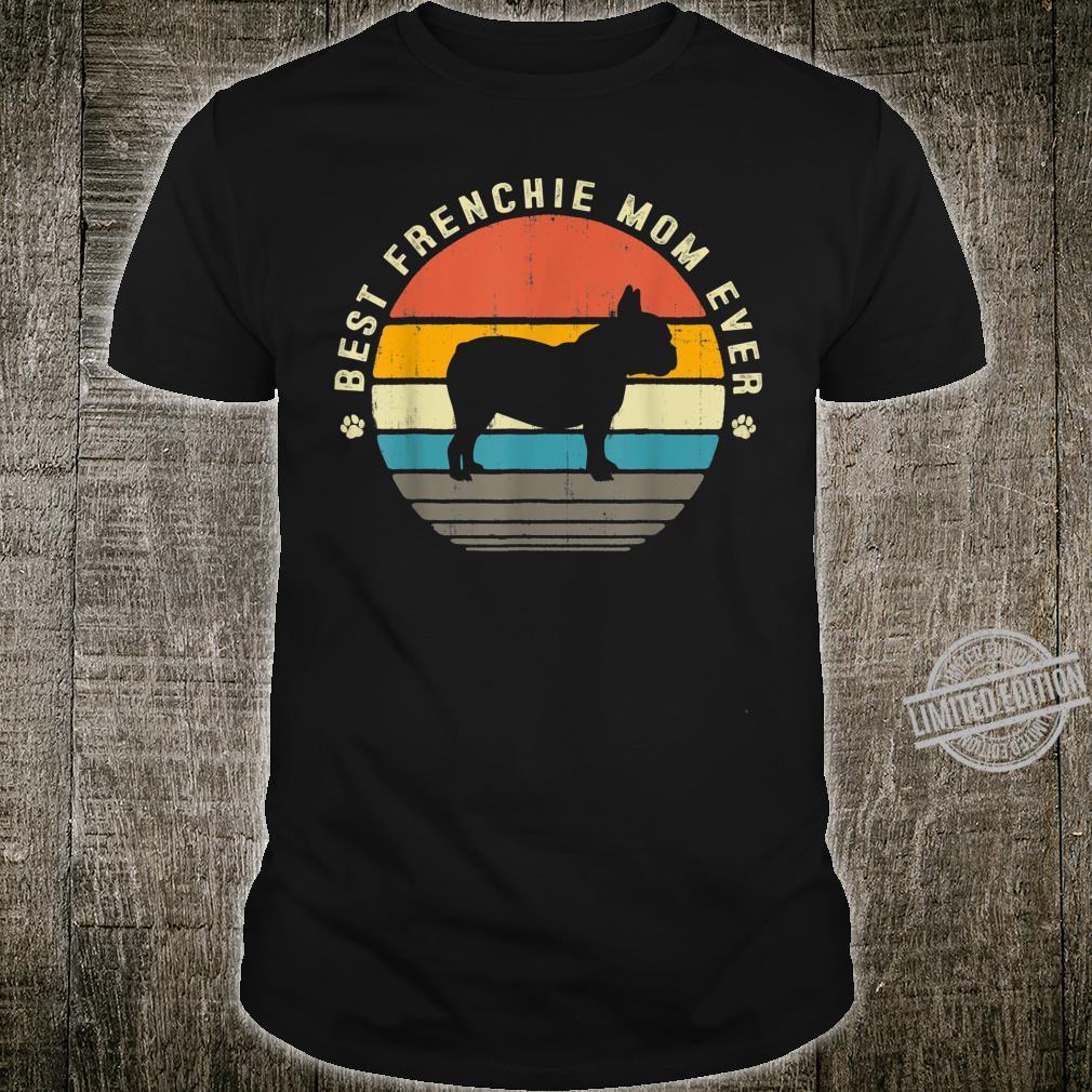 Best Frenchie Mom Ever French Bulldog Vintage Shirt