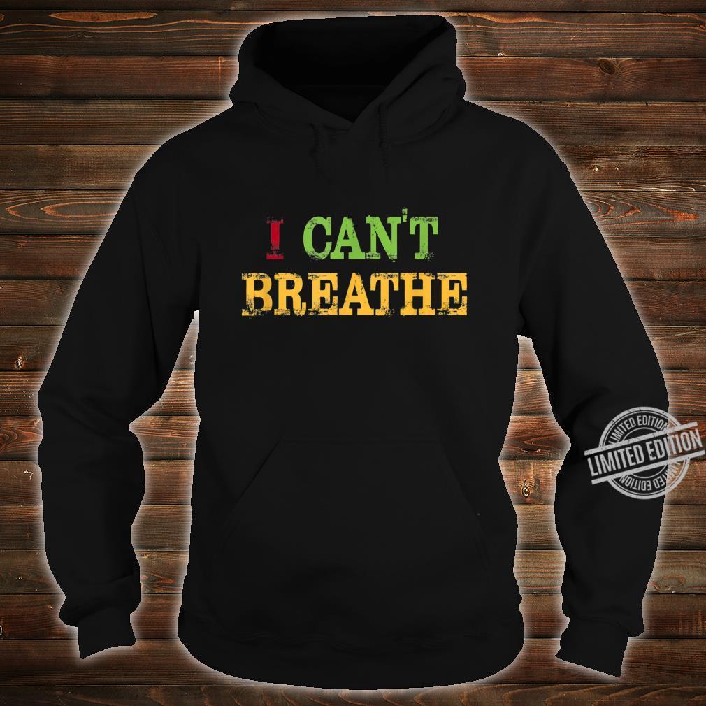 Black Lives Matter I can't breathe Shirt hoodie