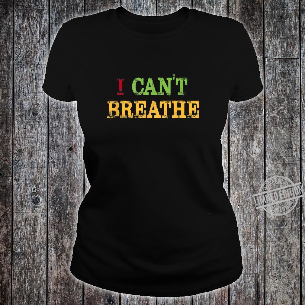 Black Lives Matter I can't breathe Shirt ladies tee