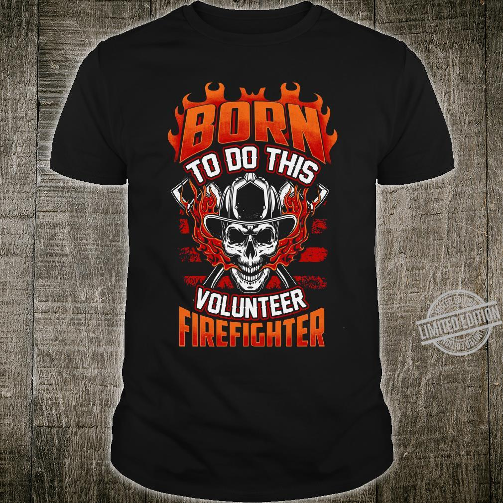 Born To Do This Volunteer Firefighter Men T-Shirt