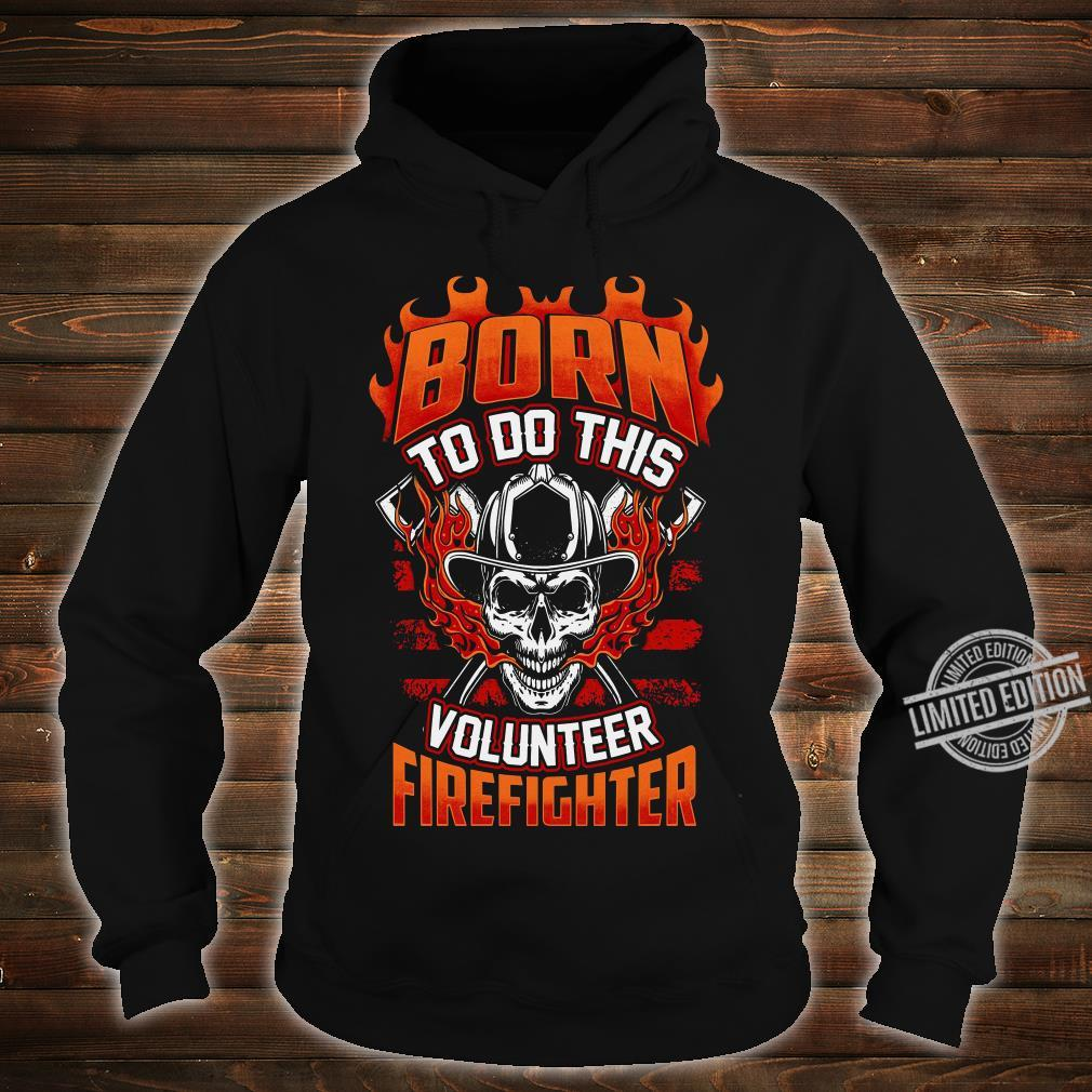 Born To Do This Volunteer Firefighter Men T-Shirt hoodie