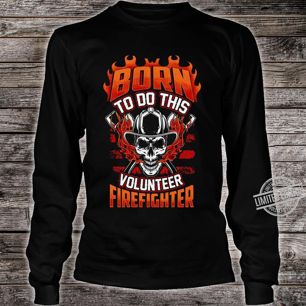 Born To Do This Volunteer Firefighter Men T-Shirt long sleeved