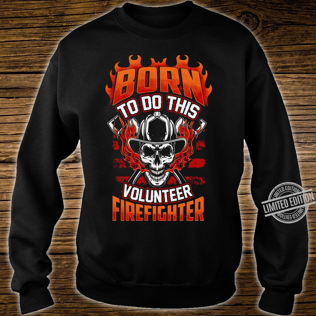 Born To Do This Volunteer Firefighter Men T-Shirt sweater