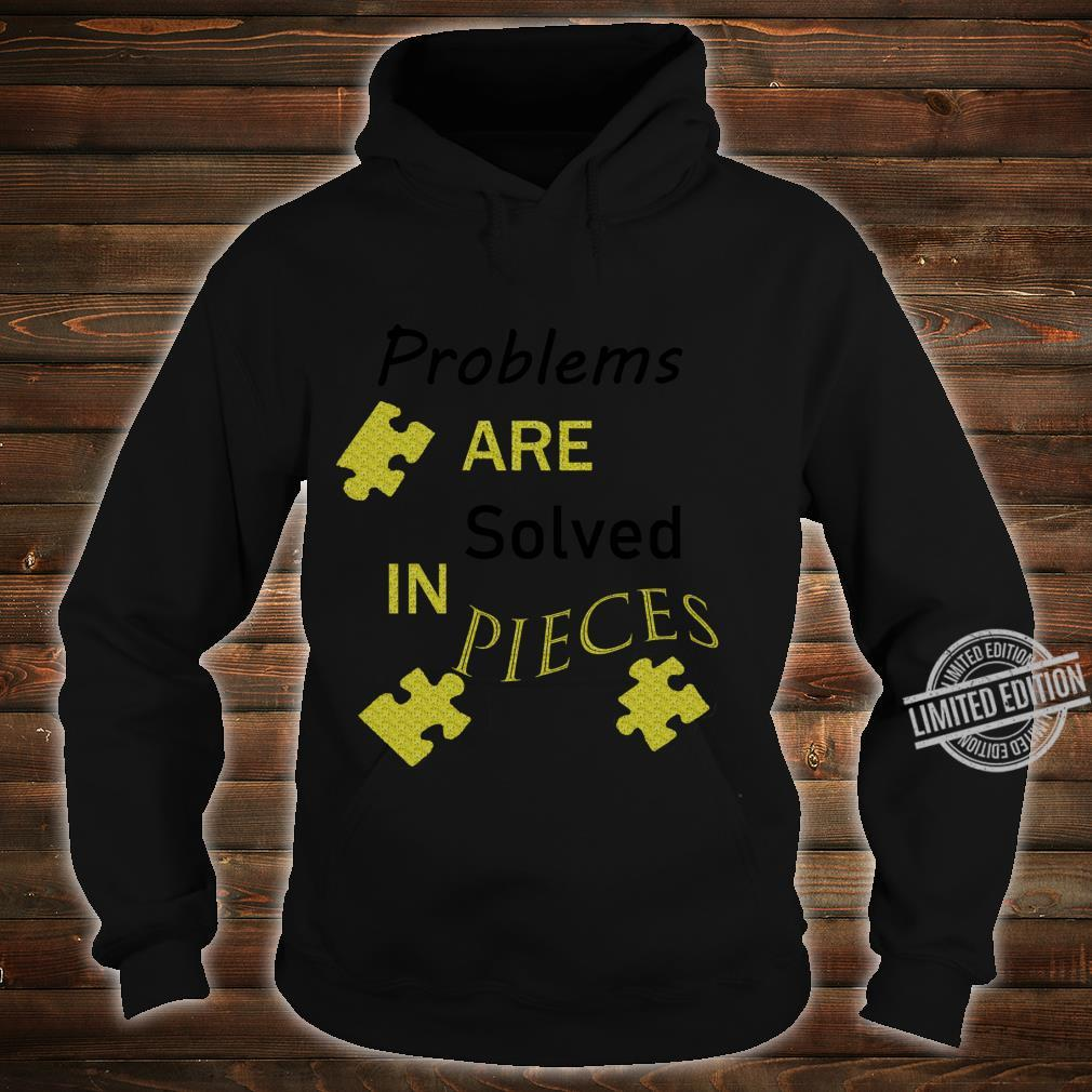 Break A Problem Down Into Smaller Pieces To Solve It Shirt hoodie