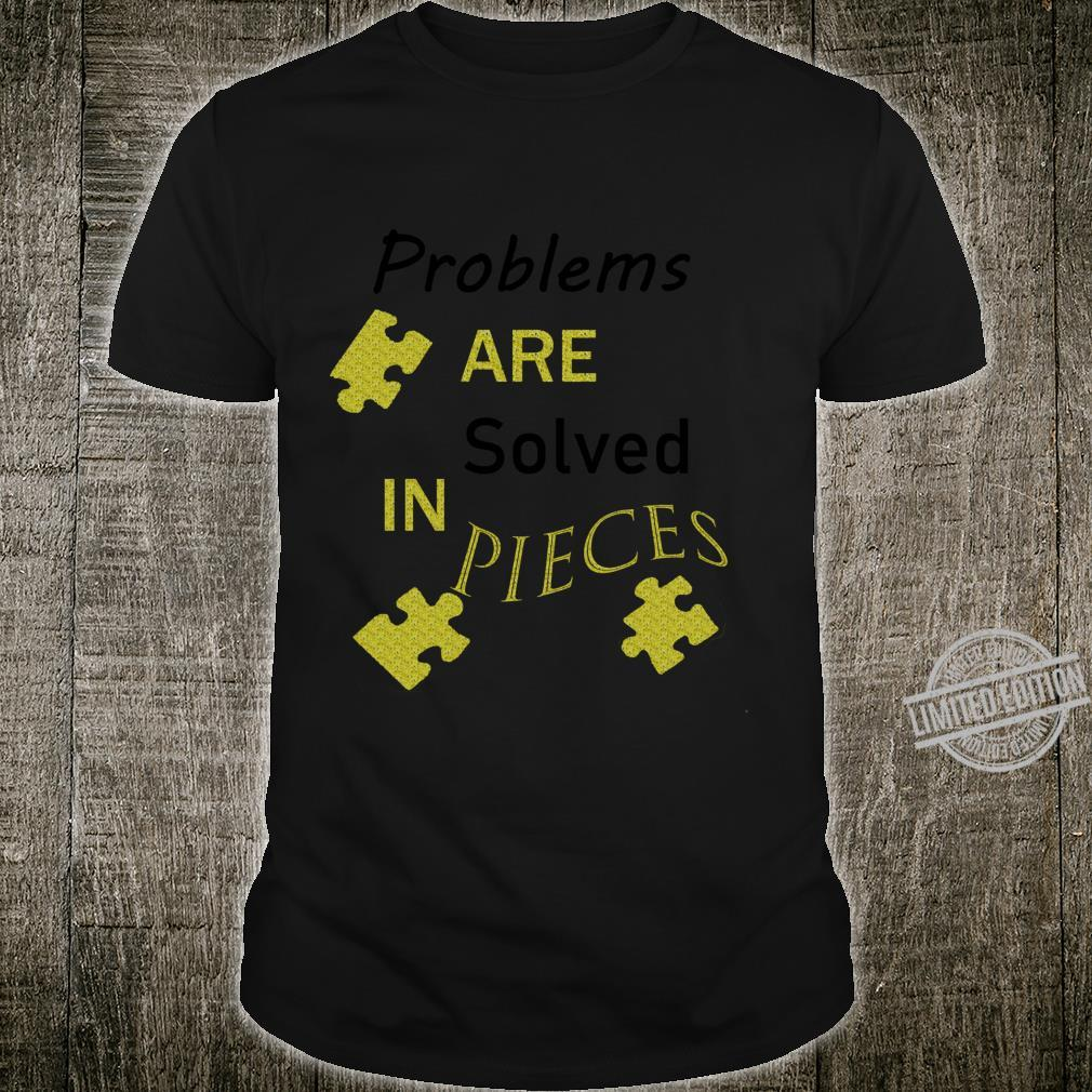 Break A Problem Down Into Smaller Pieces To Solve It Shirt
