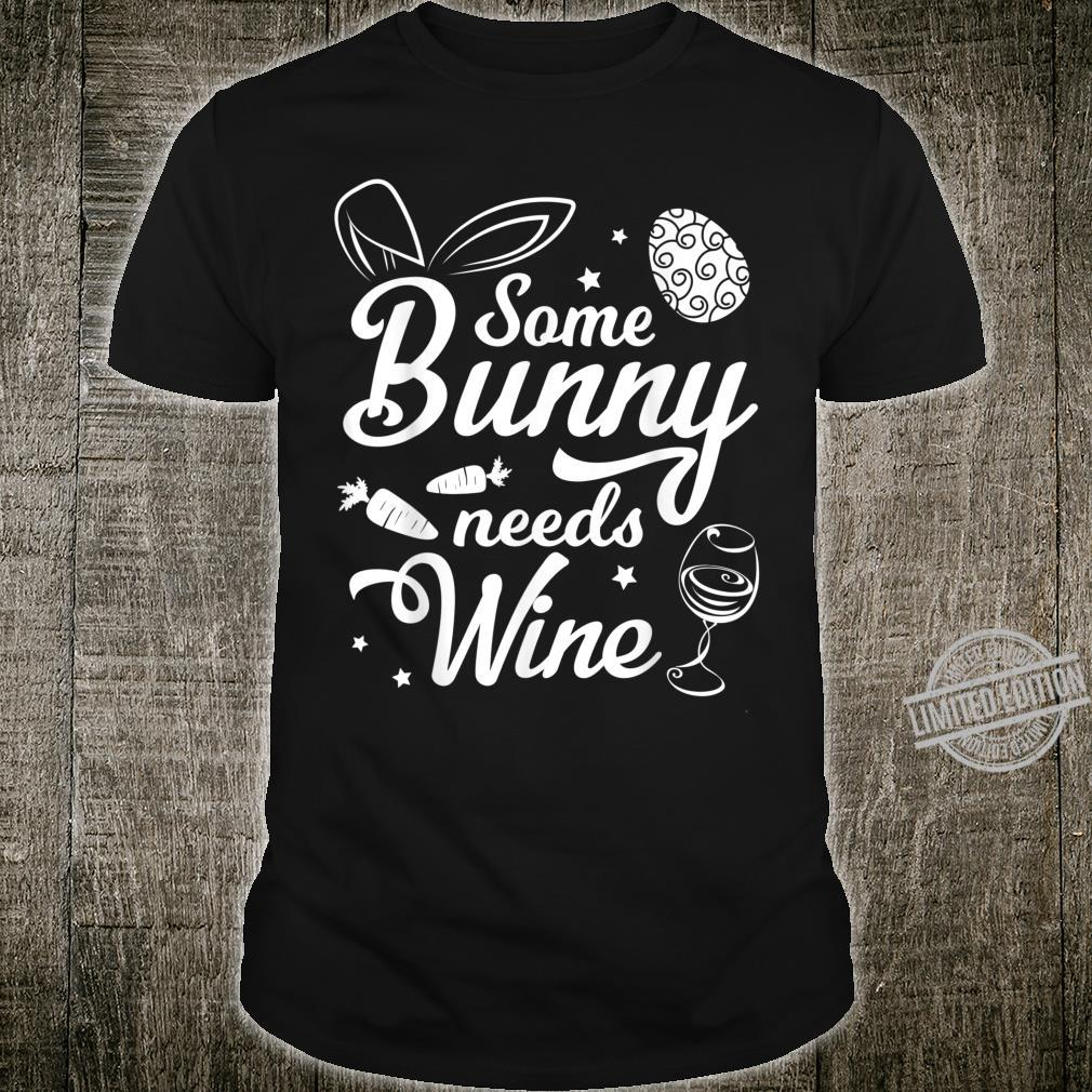 Bunny Carrots Easter Eggs Some Bunny Needs Wine Easter Day Shirt