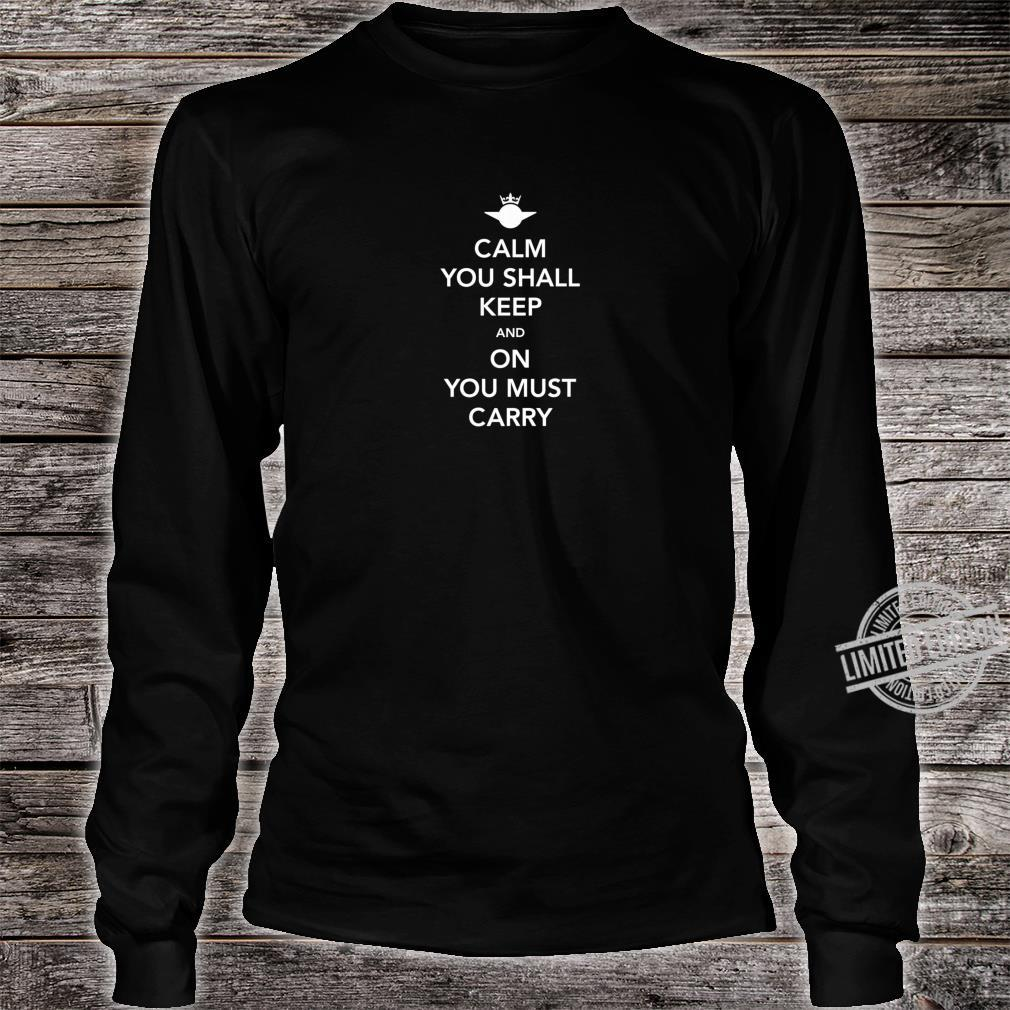 Calm you must keep and On you must carry Shirt long sleeved