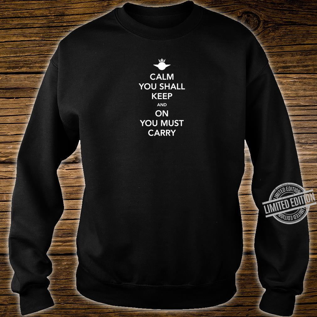 Calm you must keep and On you must carry Shirt sweater