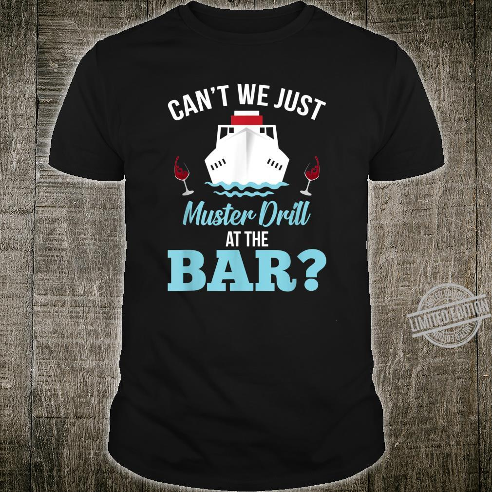 Can't We Just Muster Drill At The Bar Boating Shirt