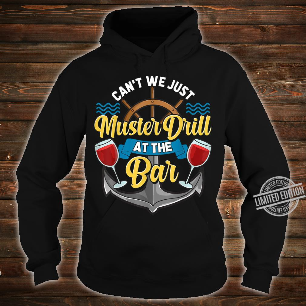 Can't We Just Muster Drill At The Bar Booze Cruise Pun Shirt hoodie
