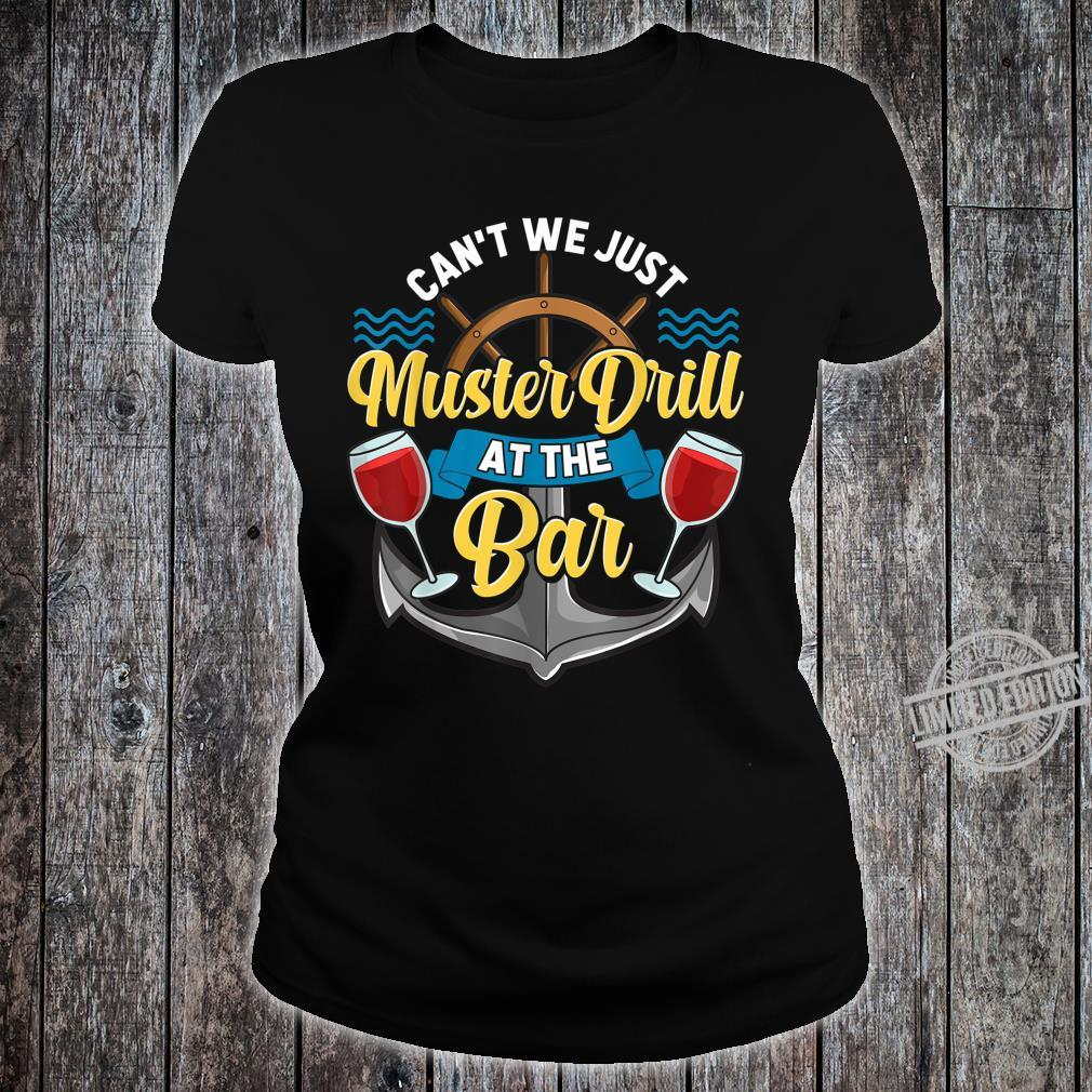 Can't We Just Muster Drill At The Bar Booze Cruise Pun Shirt ladies tee