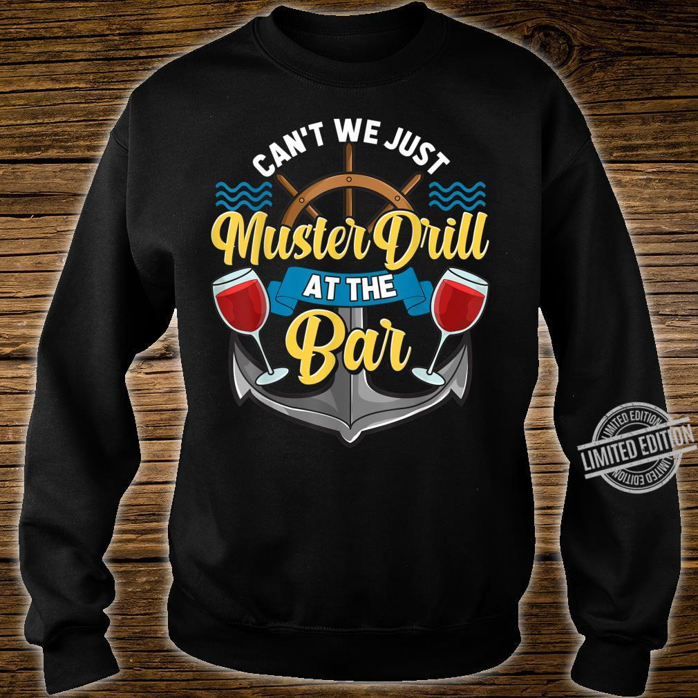 Can't We Just Muster Drill At The Bar Booze Cruise Pun Shirt sweater