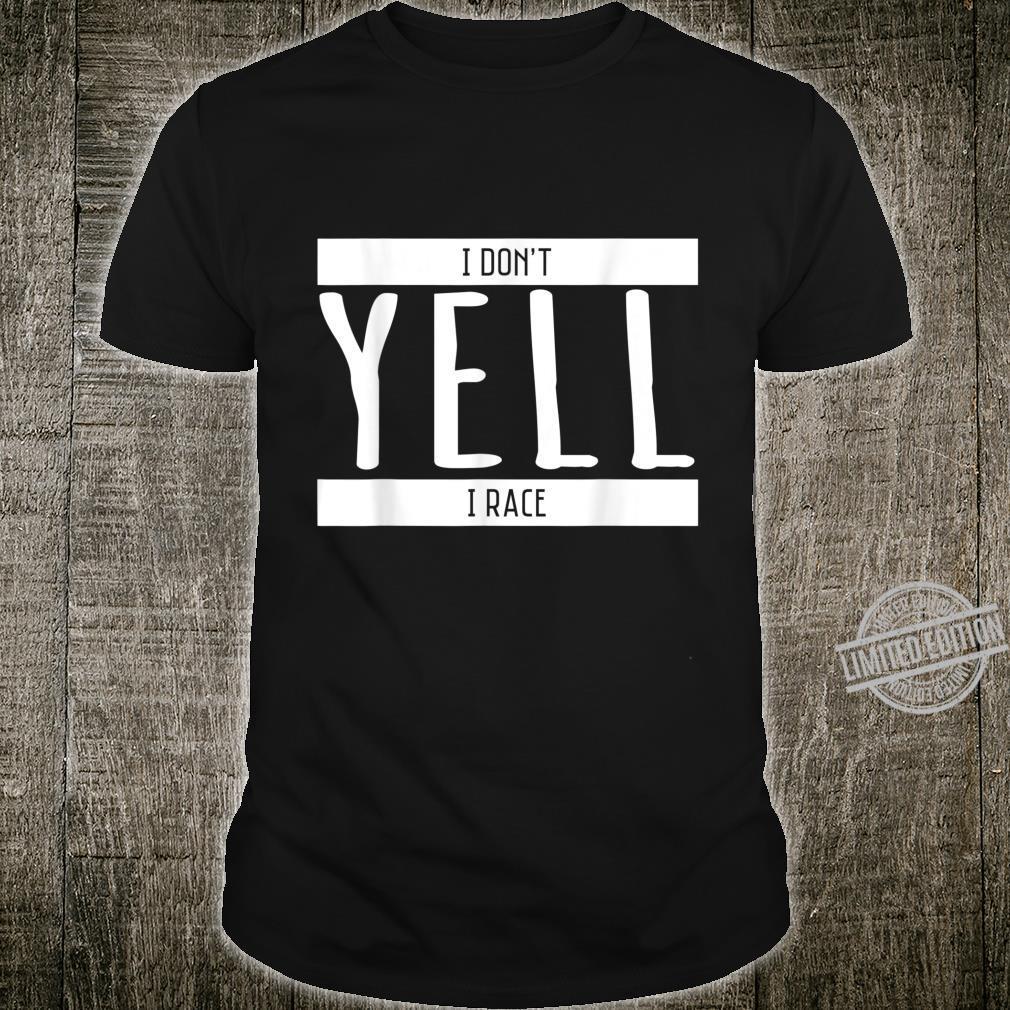 Car I Don't Yell I Race Car Racing Design Shirt