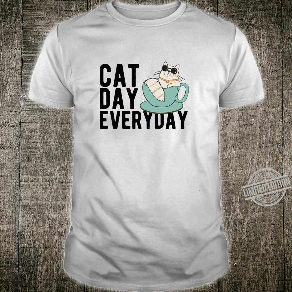 Cat Day Everyday Mom Dad Why Not Cats Kittens Shirt