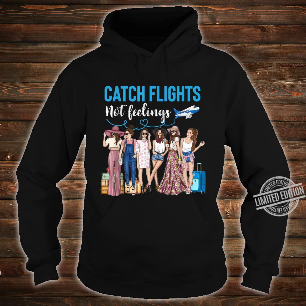 Catch Flights Not Feelings African Ladies Shirt hoodie