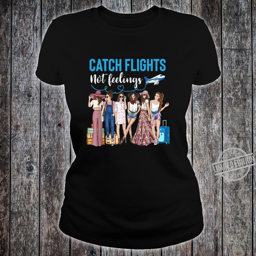 Catch Flights Not Feelings African Ladies Shirt ladies tee