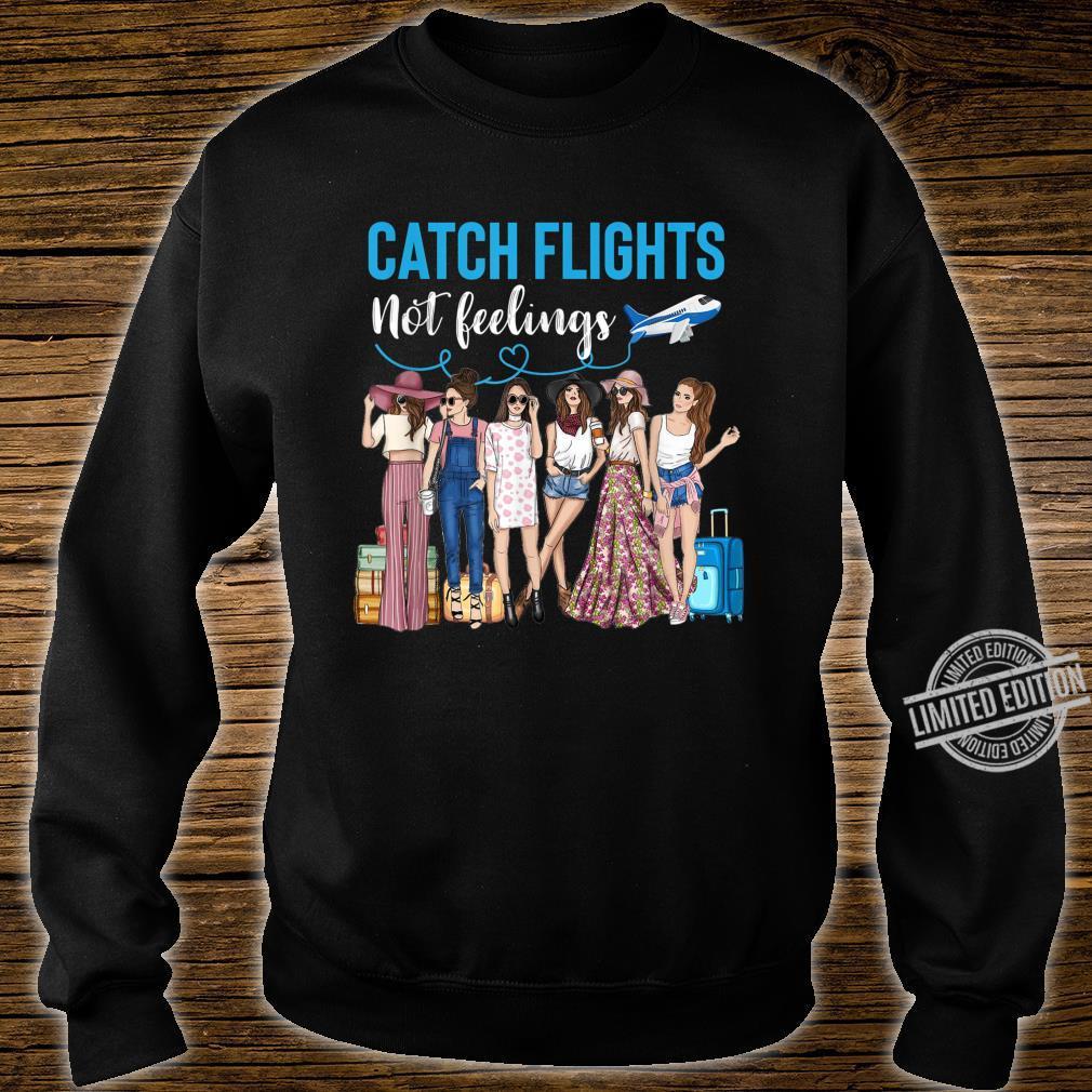 Catch Flights Not Feelings African Ladies Shirt sweater