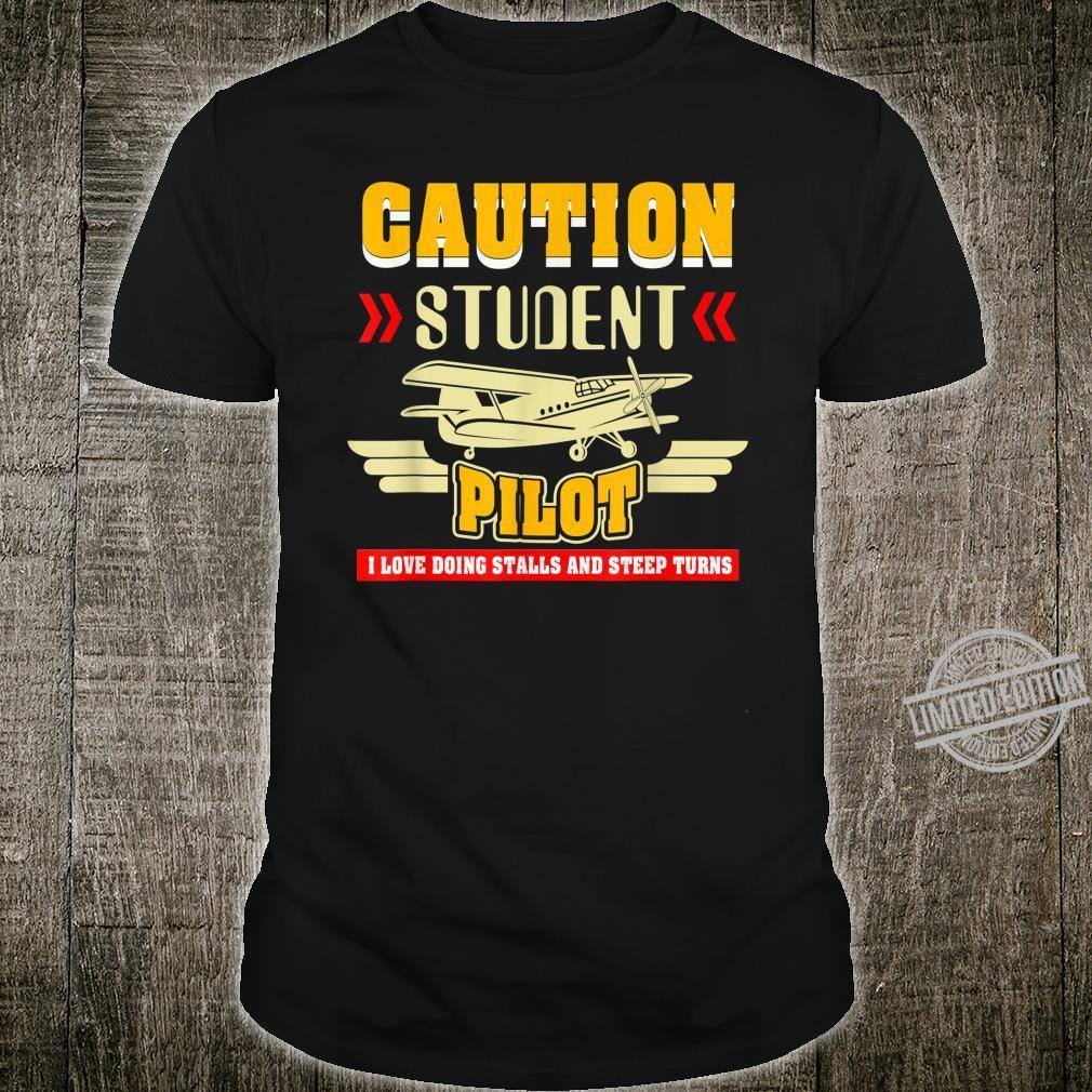Caution Student Pilot I Love Doing Stalls And Steep Turns Shirt