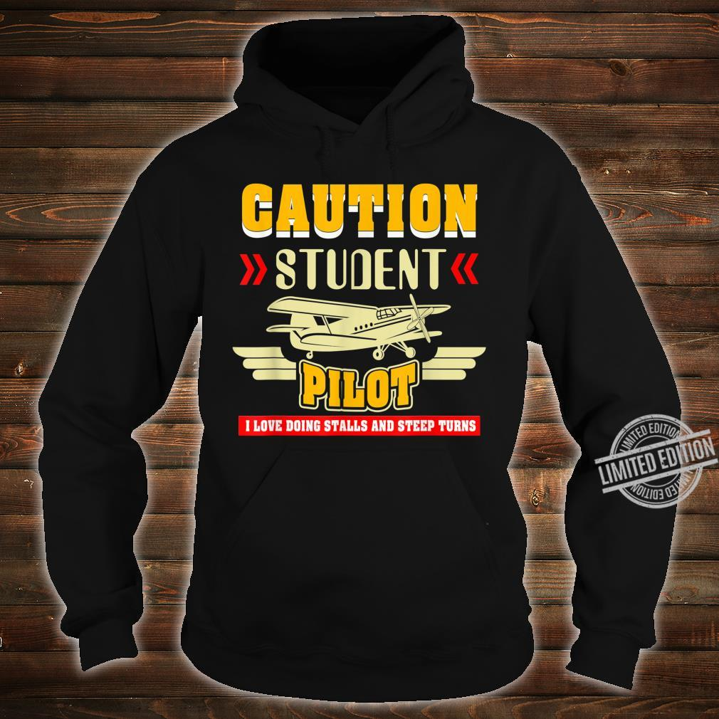 Caution Student Pilot I Love Doing Stalls And Steep Turns Shirt hoodie