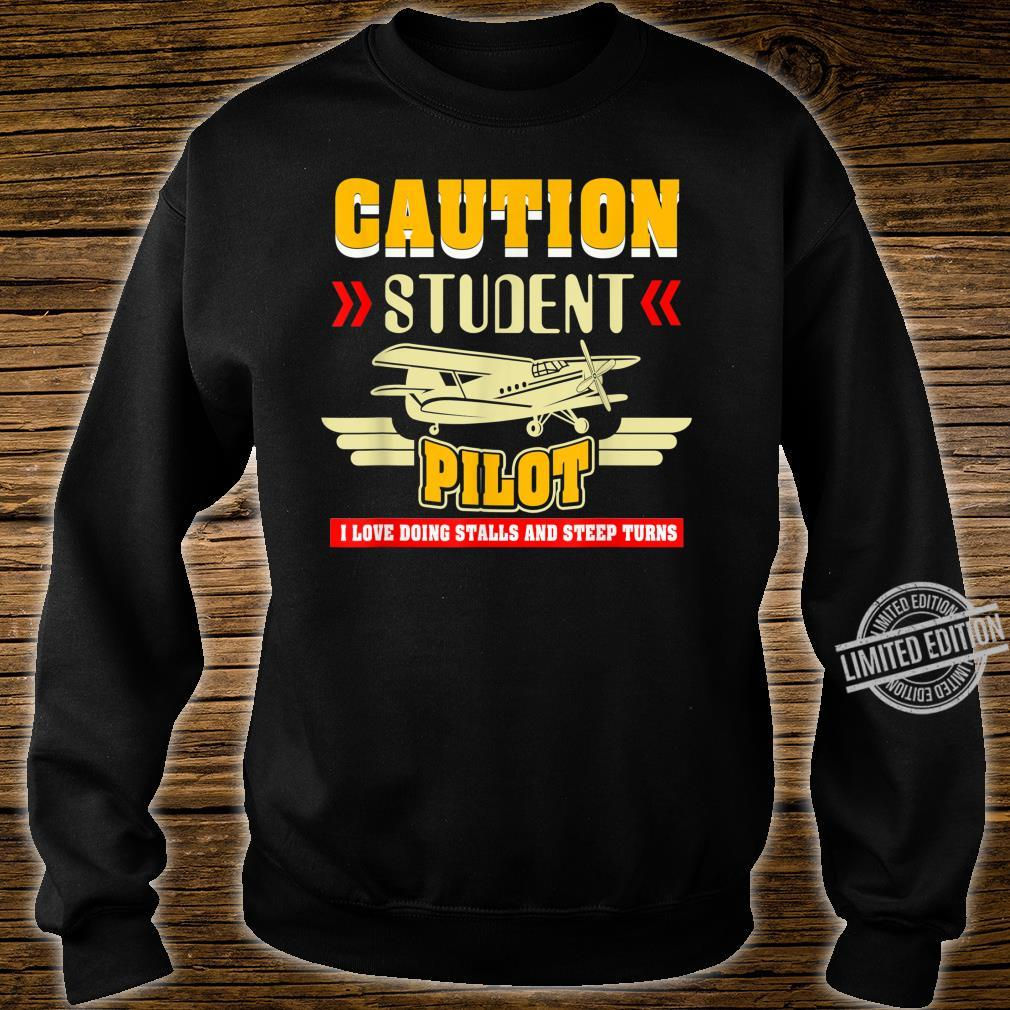 Caution Student Pilot I Love Doing Stalls And Steep Turns Shirt sweater