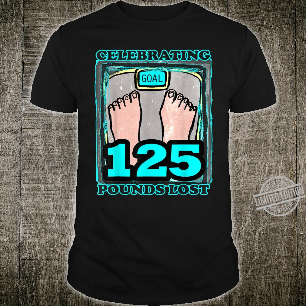 Celebrating Goal Weight Loss Scale 125 Pounds Lost Shirt
