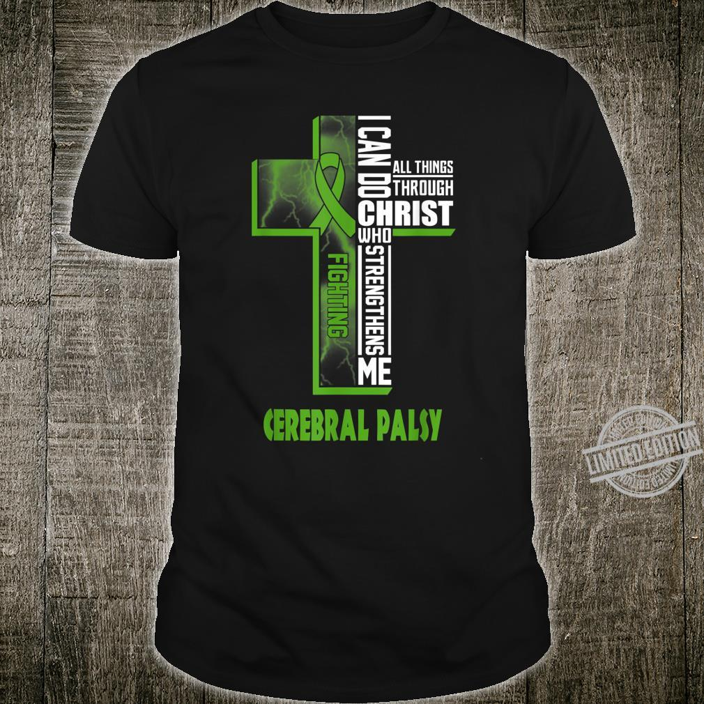 Cerebral palsy warrior can do all things through Christ Shirt