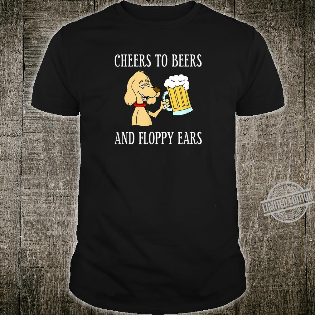 Cheers To Beers Floppy Ears Dog Owner Beer Shirt